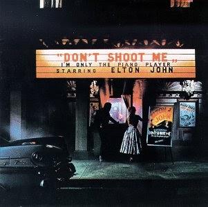 elton john don't shoot me I'm only the piano player